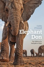 Elephant Don by Caitlin O'Connell (non-fiction)